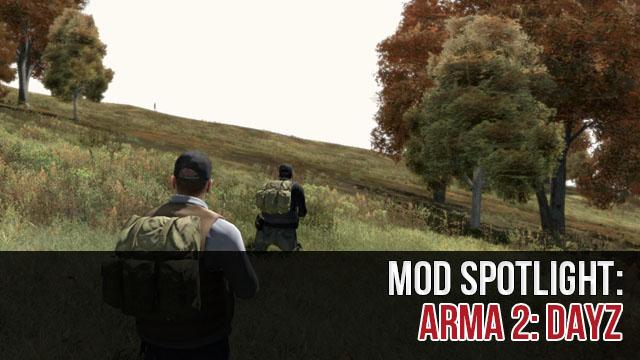 Mod Spotlight: ARMA 2 DayZ